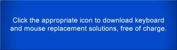 Click PC or Mac icons below for free keyboard and mouse replacement solutions
