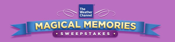 The Weather Channel Magical Memories Sweepstakes
