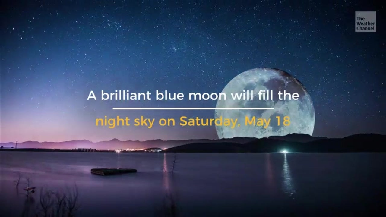 Get ready for a treat a special blue moon will fill the night sky on Saturday, May 18.