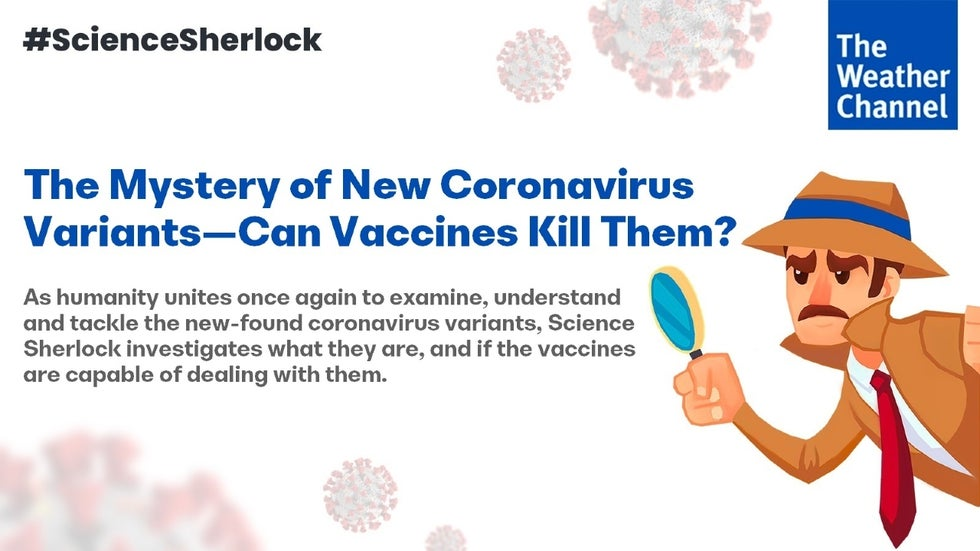 Science Sherlock: The Mystery of New Coronavirus Variants—What They Are,  Can Vaccines Kill Them, and More | The Weather Channel - Articles from The  Weather Channel | weather.com